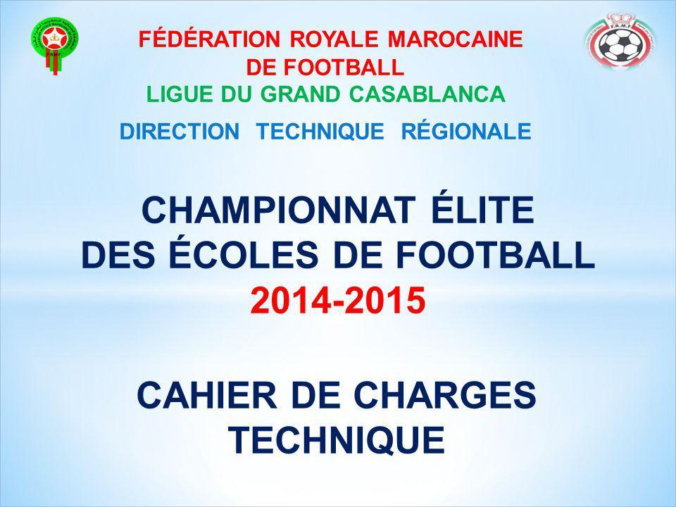CHAMPIONNAT ÉLITE DES ÉCOLES DE FOOTBALL 2014-2015 CAHIER DE CHARGES