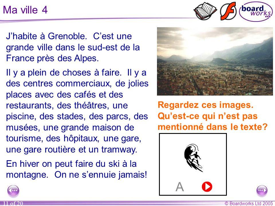 Ma ville 4 J'habite à Grenoble. C'est une grande ville dans le sud-est de la France près des Alpes.