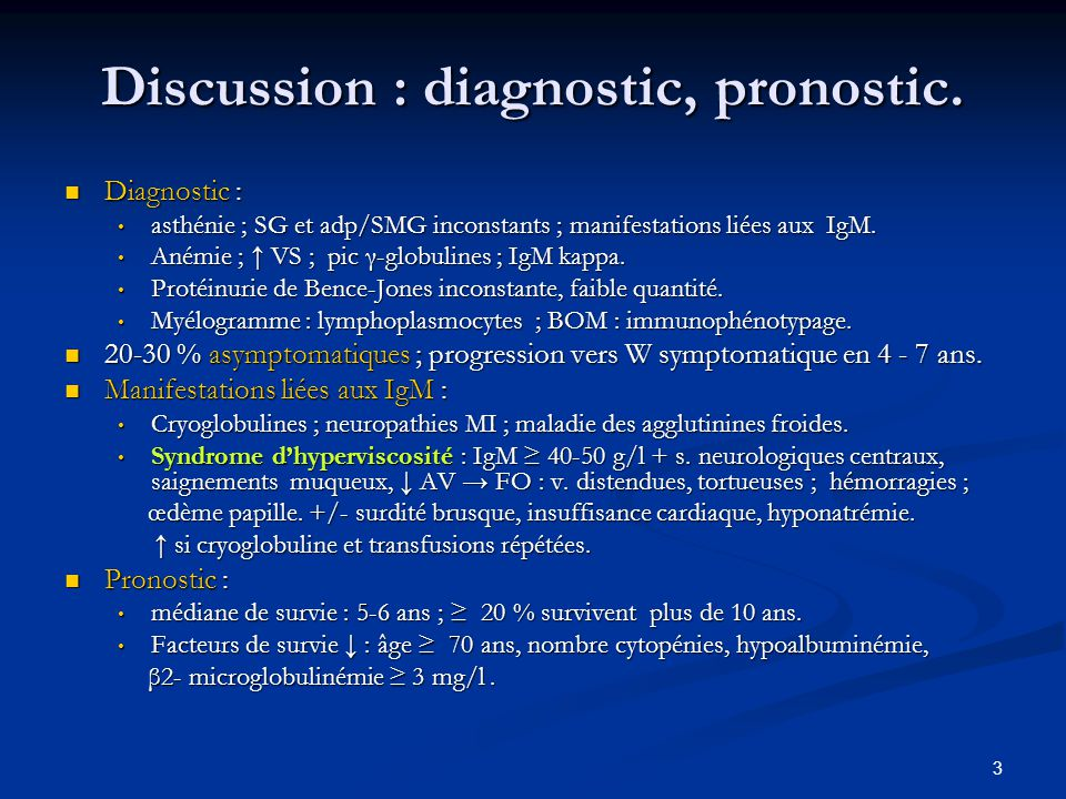 Discussion : diagnostic, pronostic.
