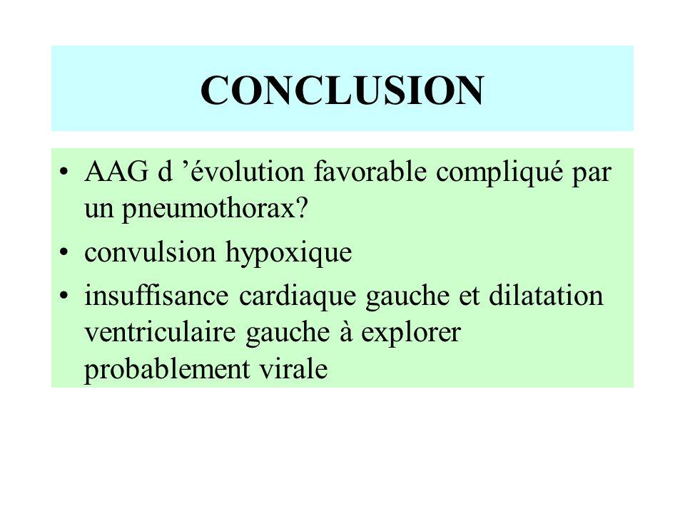 CONCLUSION AAG d 'évolution favorable compliqué par un pneumothorax