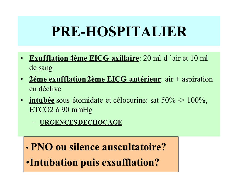 PRE-HOSPITALIER Intubation puis exsufflation
