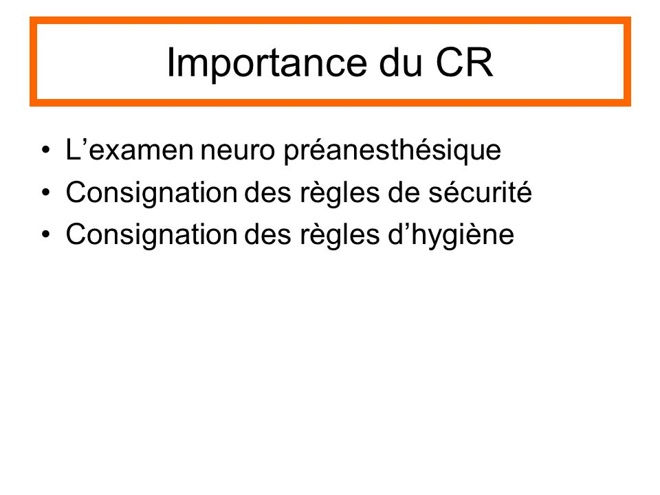 Importance du CR L'examen neuro préanesthésique