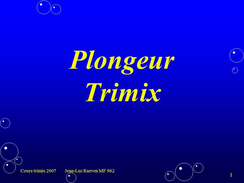 Plongeur Trimix Cours trimix 2007 Jean-Luc Raeven MF 962