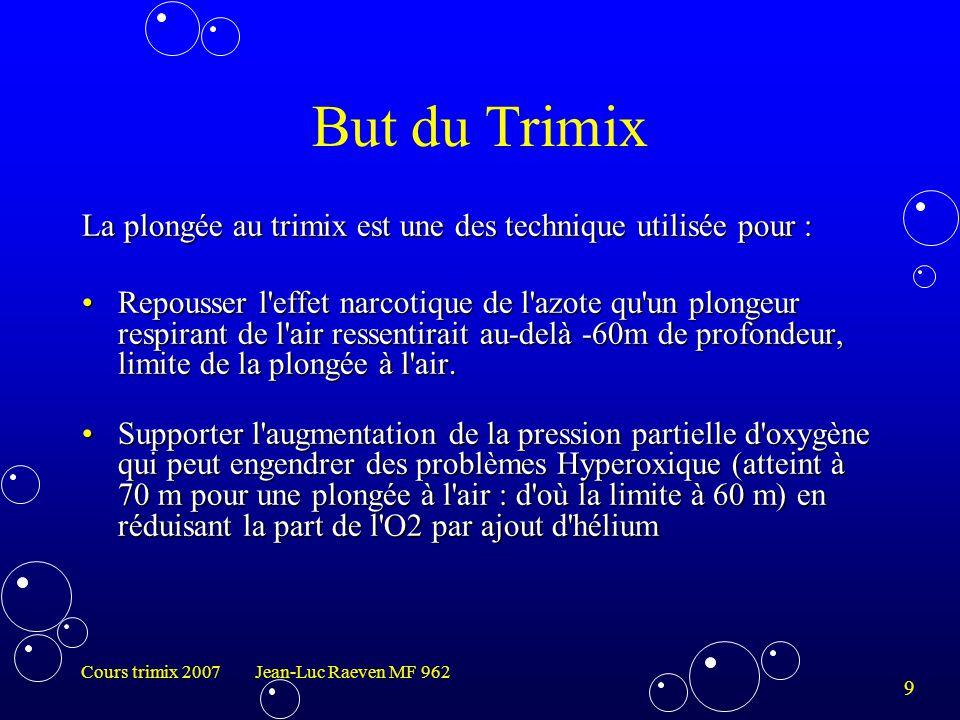But du Trimix La plongée au trimix est une des technique utilisée pour :
