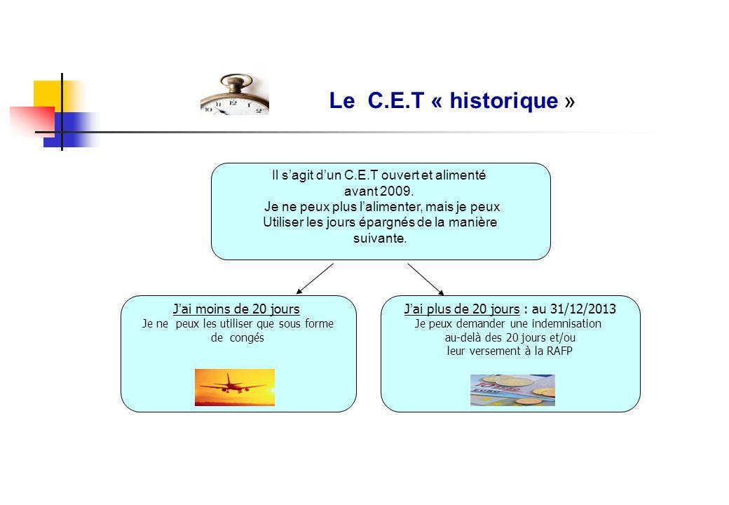 Le C.E.T « historique » Il s'agit d'un C.E.T ouvert et alimenté