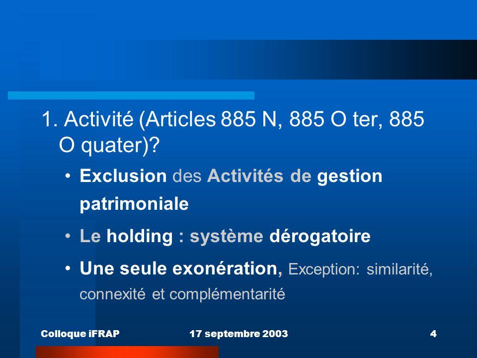 1. Activité (Articles 885 N, 885 O ter, 885 O quater)