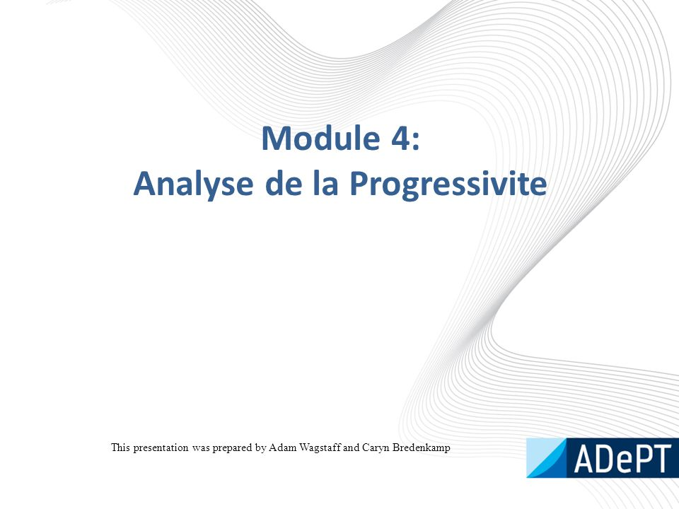 Module 4: Analyse de la Progressivite