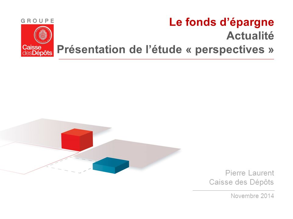Le fonds d'épargne Actualité Présentation de l'étude « perspectives »