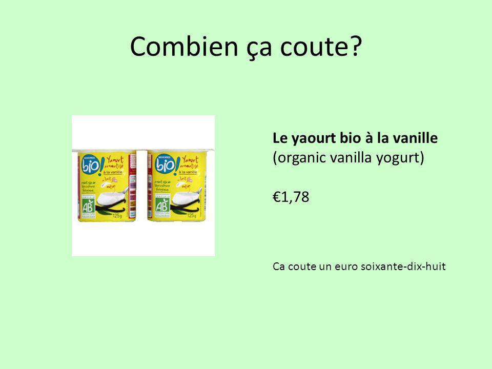 Combien ça coute Le yaourt bio à la vanille (organic vanilla yogurt)