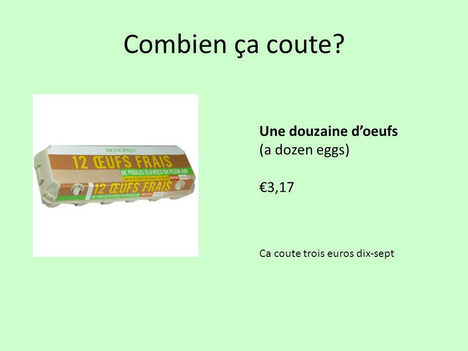 Combien ça coute Une douzaine d'oeufs (a dozen eggs) €3,17