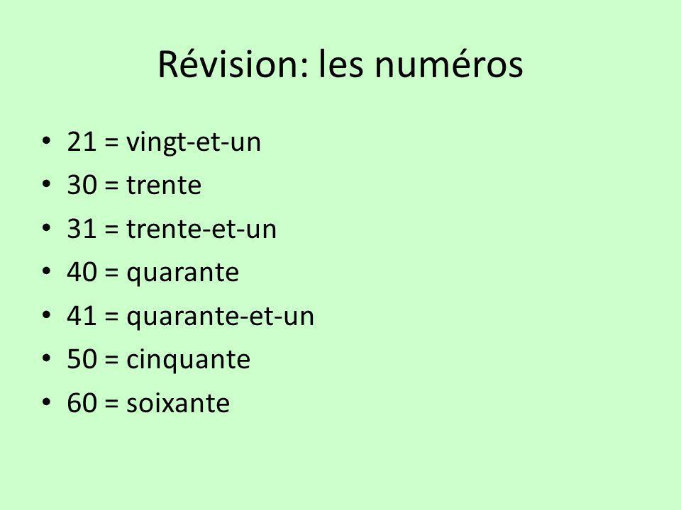 Révision: les numéros 21 = vingt-et-un 30 = trente 31 = trente-et-un