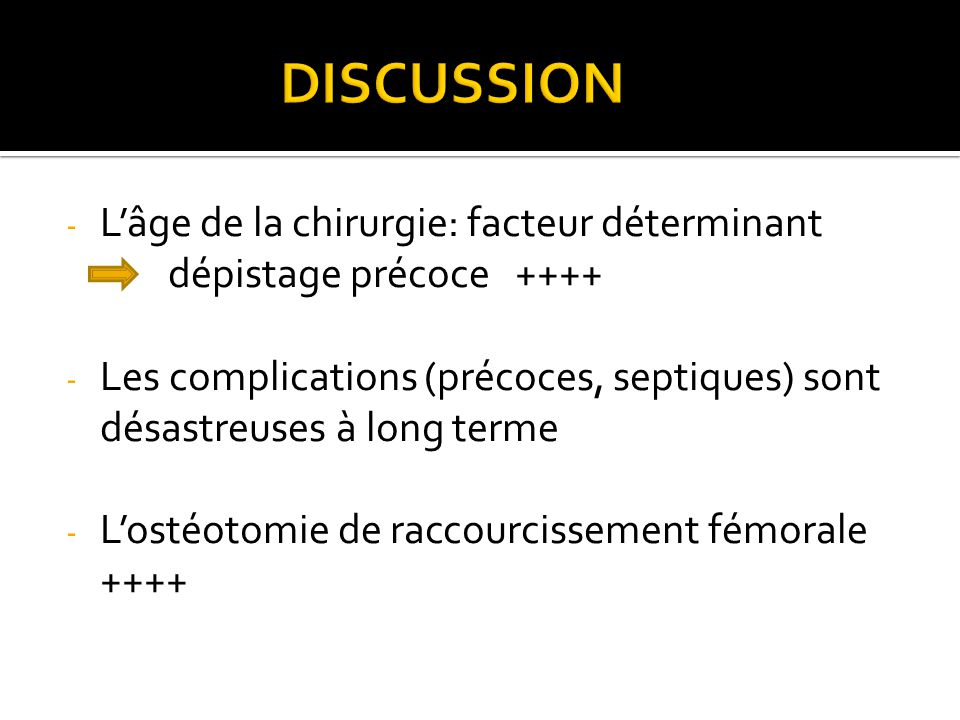 DISCUSSION L'âge de la chirurgie: facteur déterminant