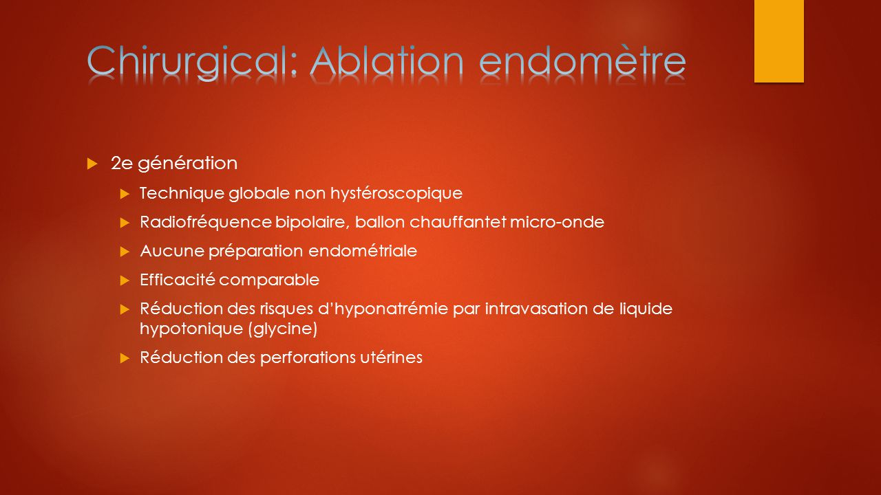 Chirurgical: Ablation endomètre