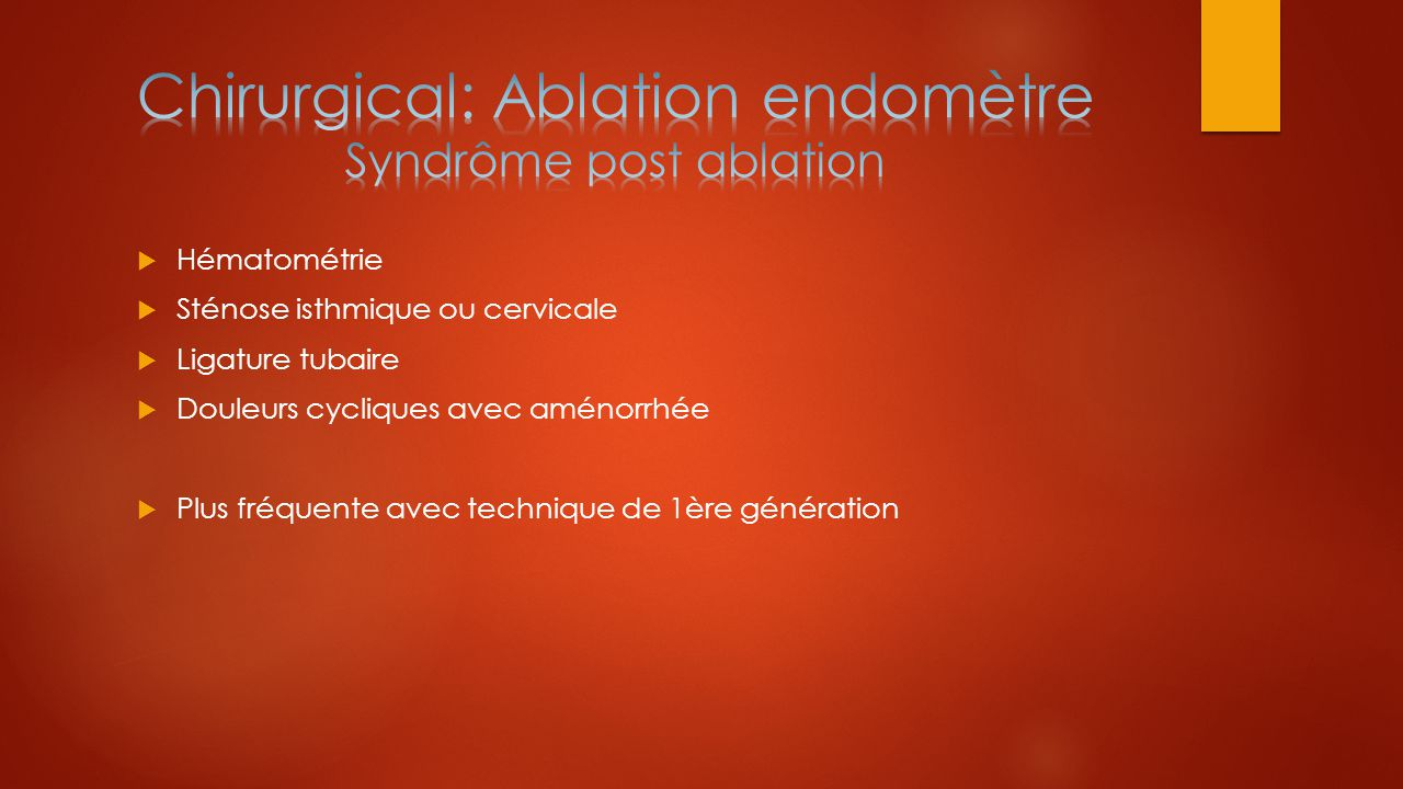 Chirurgical: Ablation endomètre Syndrôme post ablation