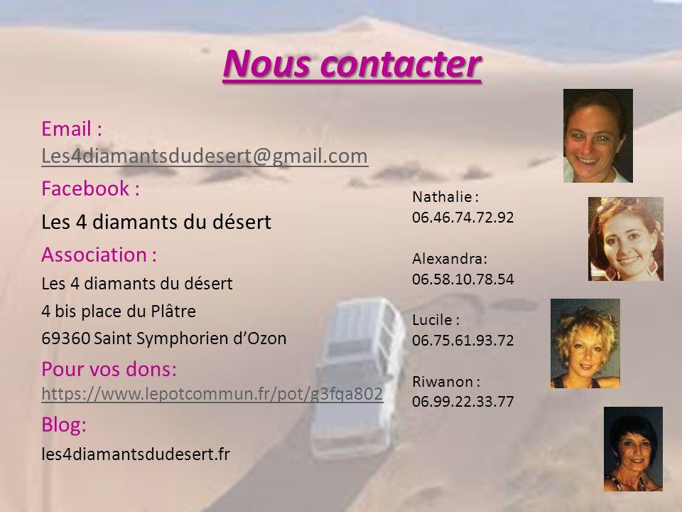 Nous contacter Email : Les4diamantsdudesert@gmail.com. Facebook : Les 4 diamants du désert. Association :