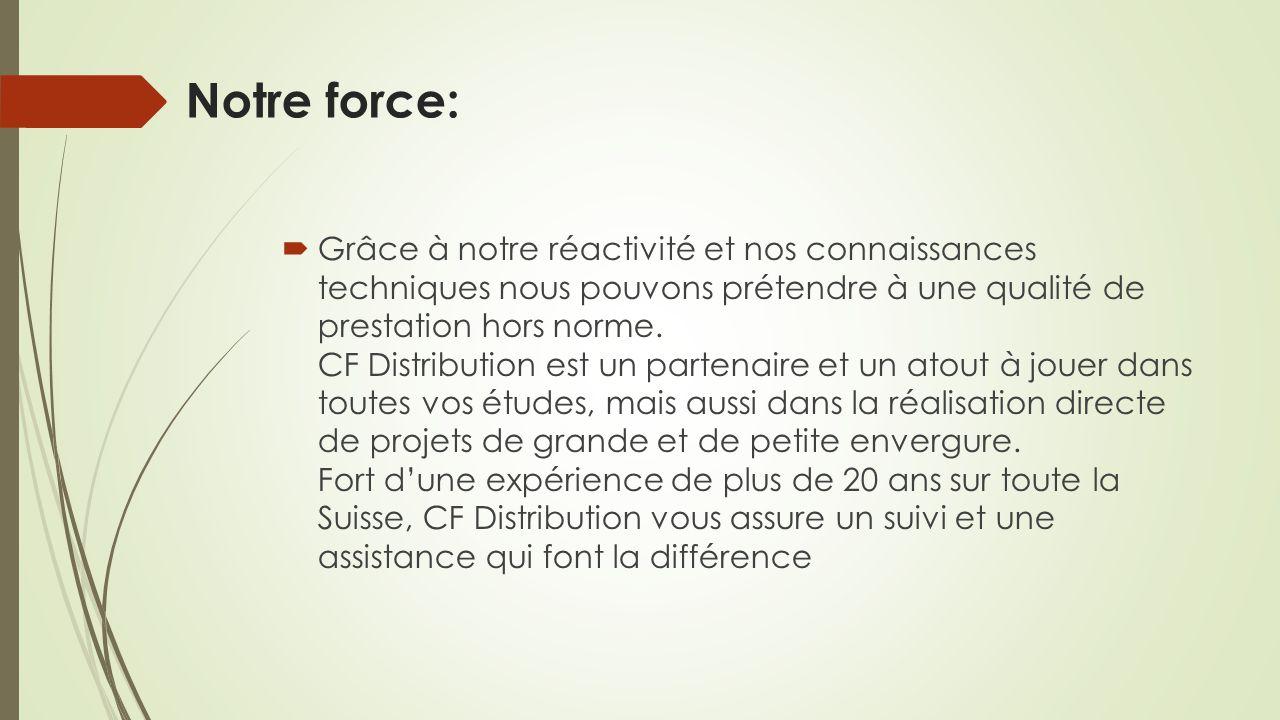 Notre force: