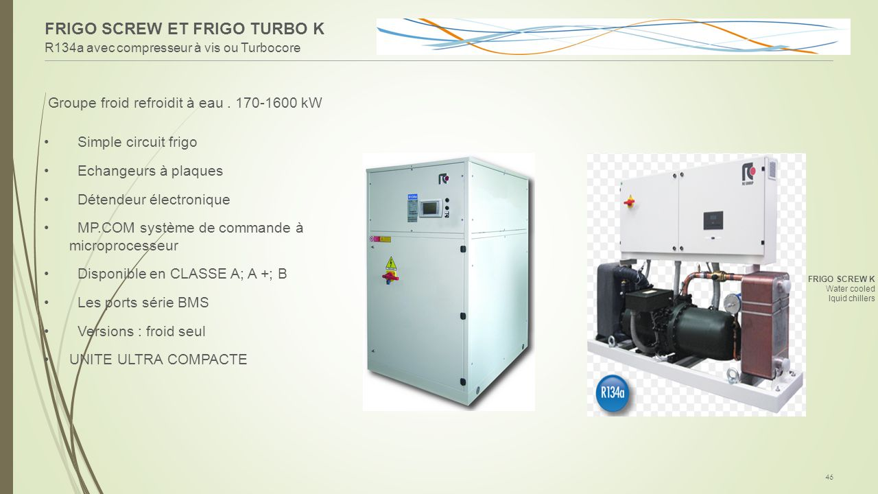 FRIGO SCREW ET FRIGO TURBO K