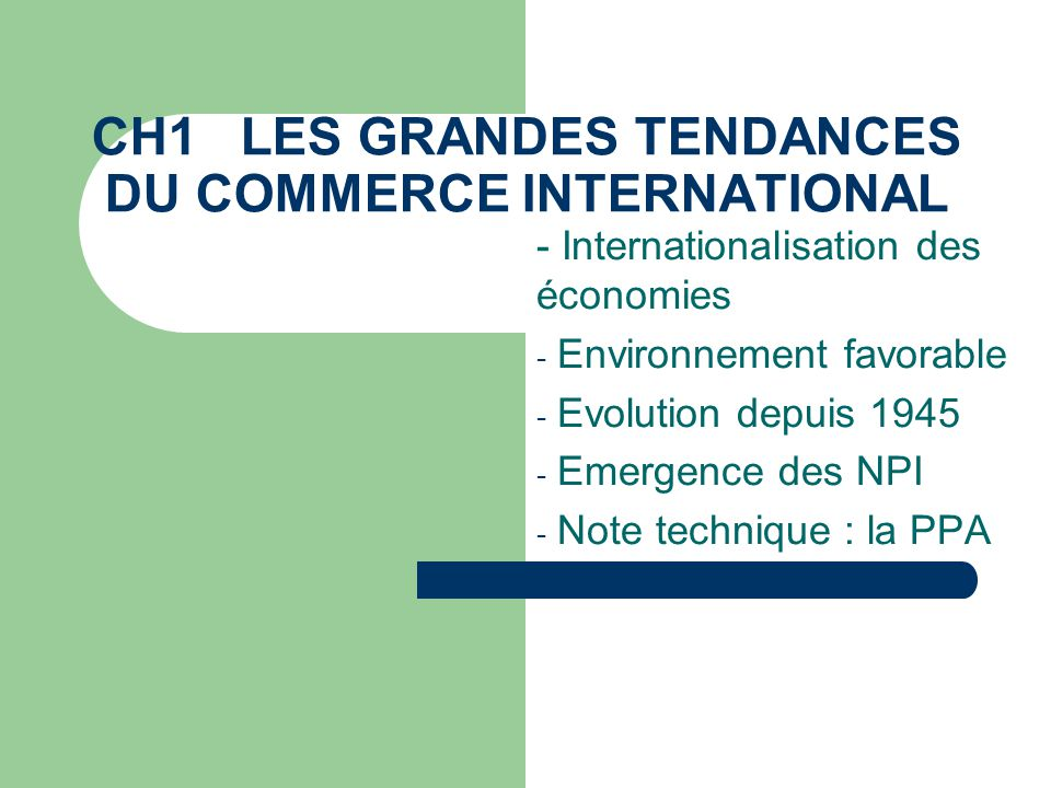 CH1 LES GRANDES TENDANCES DU COMMERCE INTERNATIONAL