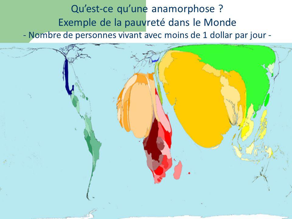 Qu'est-ce qu'une anamorphose Exemple de la pauvreté dans le Monde