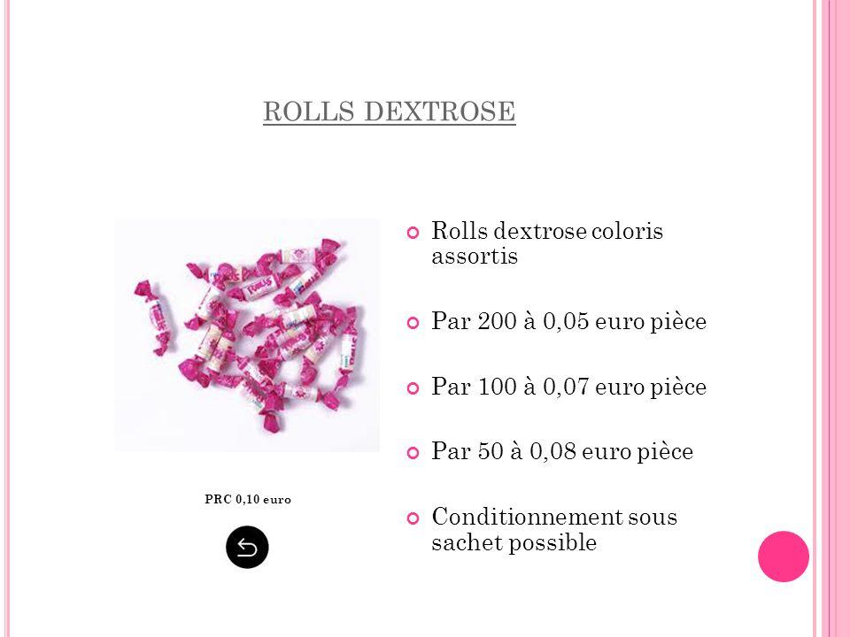 rolls dextrose Rolls dextrose coloris assortis