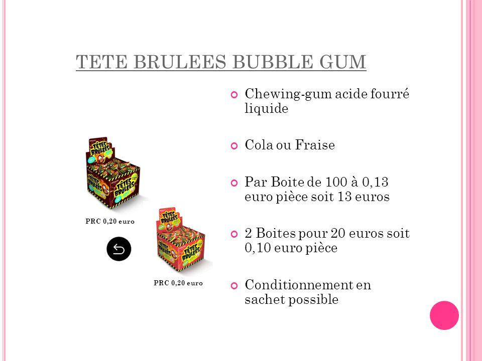 TETE BRULEES BUBBLE GUM