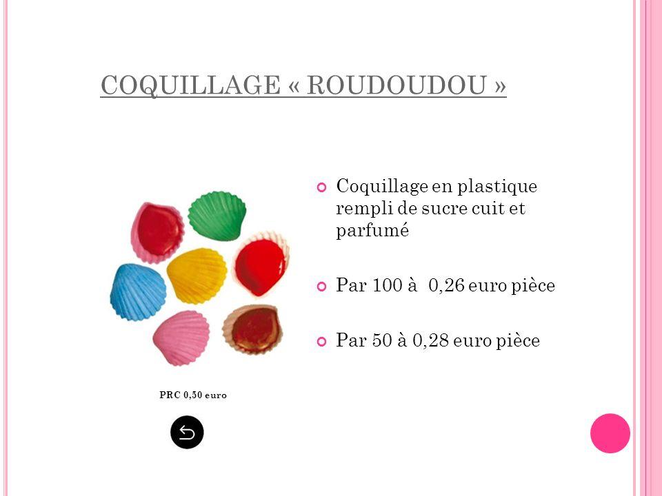 COQUILLAGE « ROUDOUDOU »