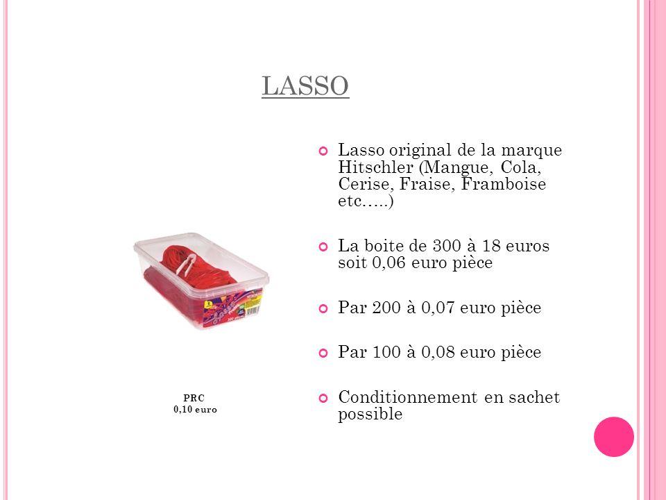 LASSO Lasso original de la marque Hitschler (Mangue, Cola, Cerise, Fraise, Framboise etc…..) La boite de 300 à 18 euros soit 0,06 euro pièce.