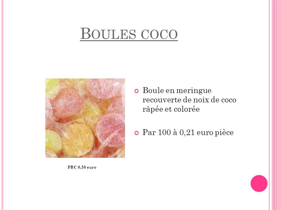 Boules coco Boule en meringue recouverte de noix de coco râpée et colorée. Par 100 à 0,21 euro pièce.