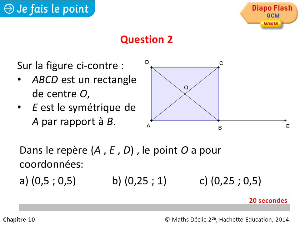 Sur la figure ci-contre : ABCD est un rectangle de centre O,