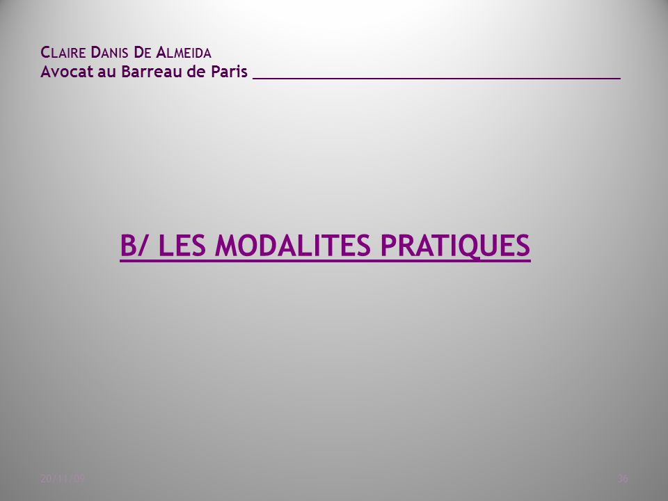 B/ LES MODALITES PRATIQUES