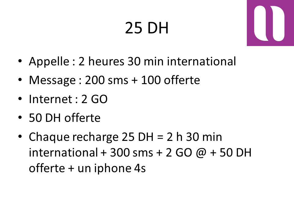 25 DH Appelle : 2 heures 30 min international