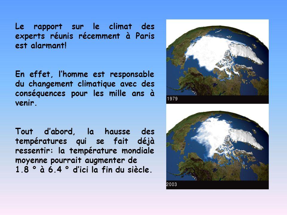 Le rapport sur le climat des experts réunis récemment à Paris est alarmant!