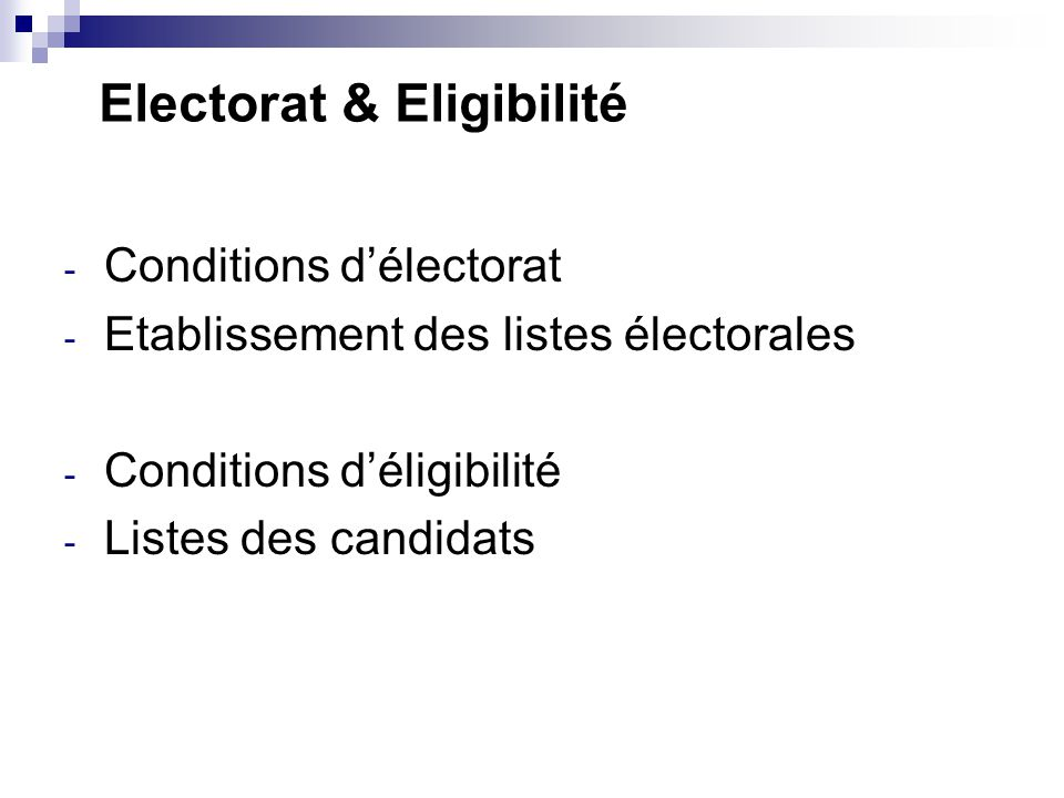 Electorat & Eligibilité