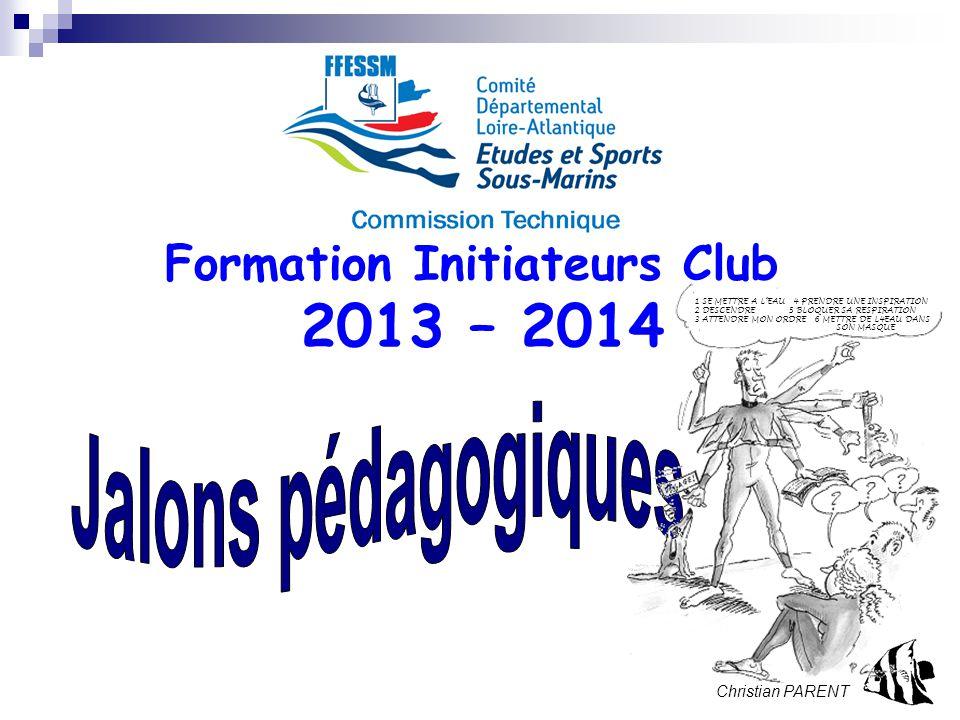 Formation Initiateurs Club 2013 – 2014