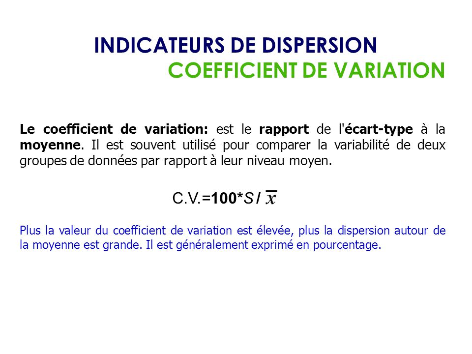 INDICATEURS DE DISPERSION COEFFICIENT DE VARIATION