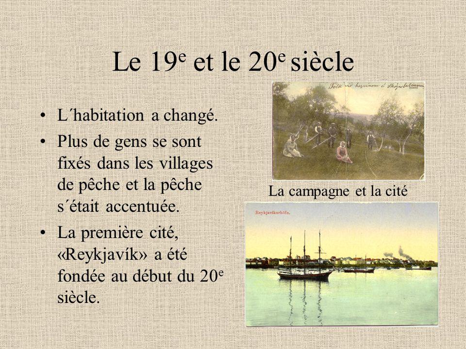 Le 19e et le 20e siècle L´habitation a changé.