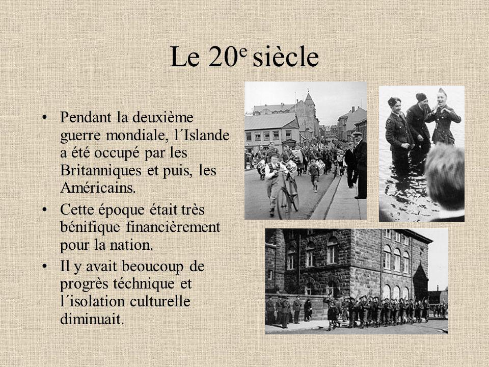 Le 20e siècle Pendant la deuxième guerre mondiale, l´Islande a été occupé par les Britanniques et puis, les Américains.