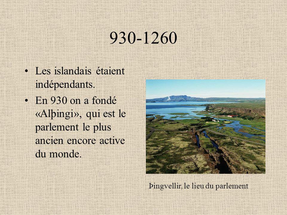 930-1260 Les islandais étaient indépendants.
