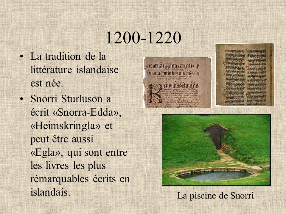 1200-1220 La tradition de la littérature islandaise est née.