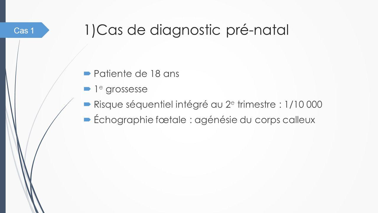 1)Cas de diagnostic pré-natal