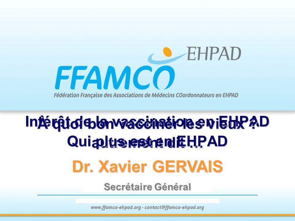 Dr. Xavier GERVAIS Intérêt de la vaccination en EHPAD