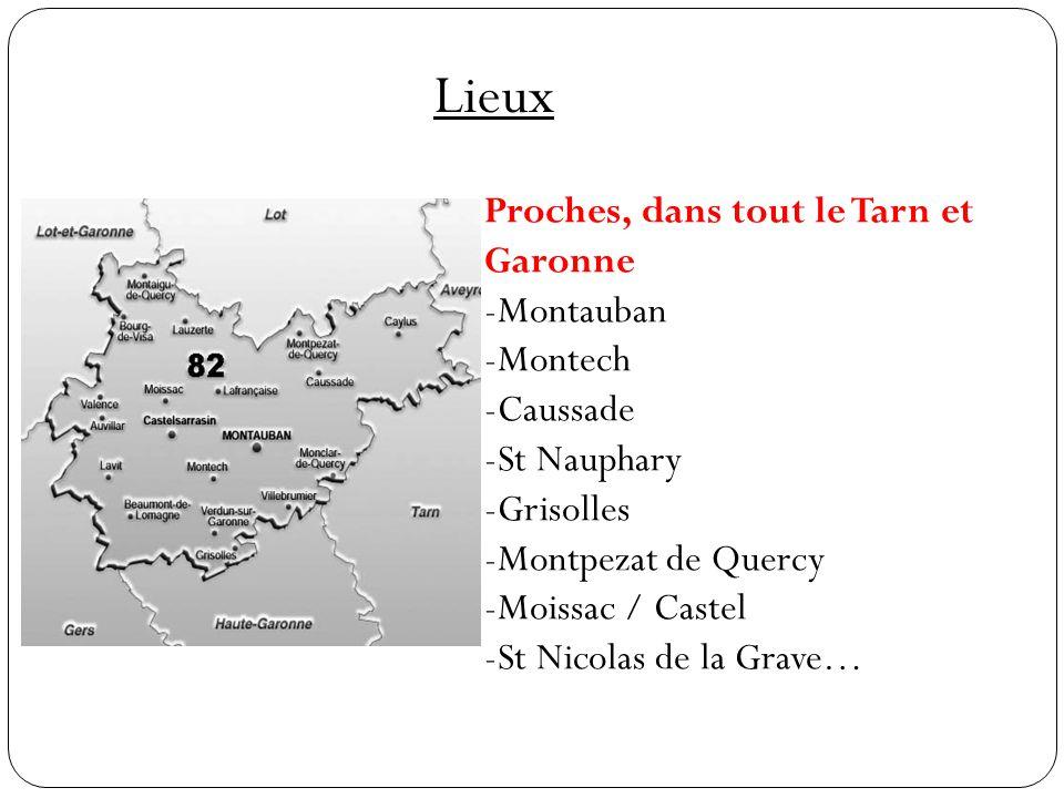 Lieux Proches, dans tout le Tarn et Garonne Montauban Montech Caussade