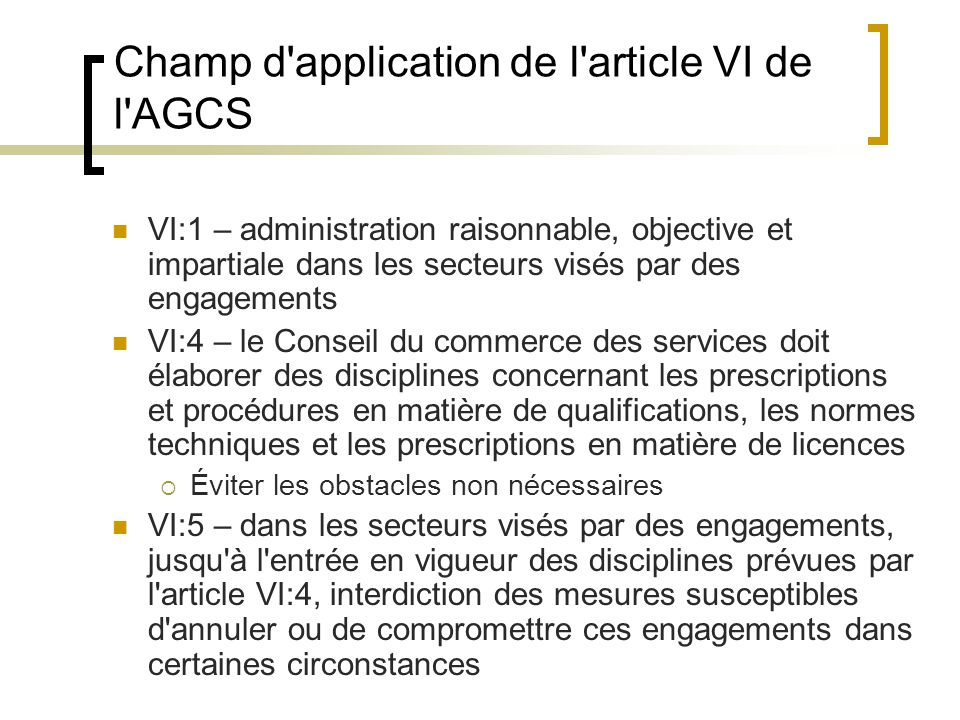 Champ d application de l article VI de l AGCS