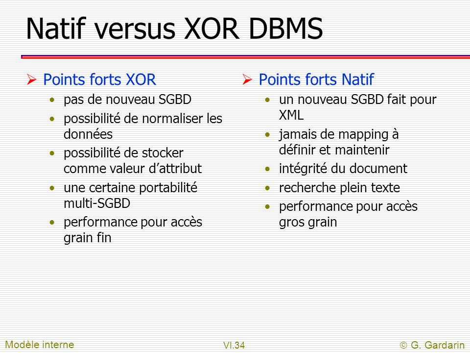 Natif versus XOR DBMS Points forts XOR Points forts Natif