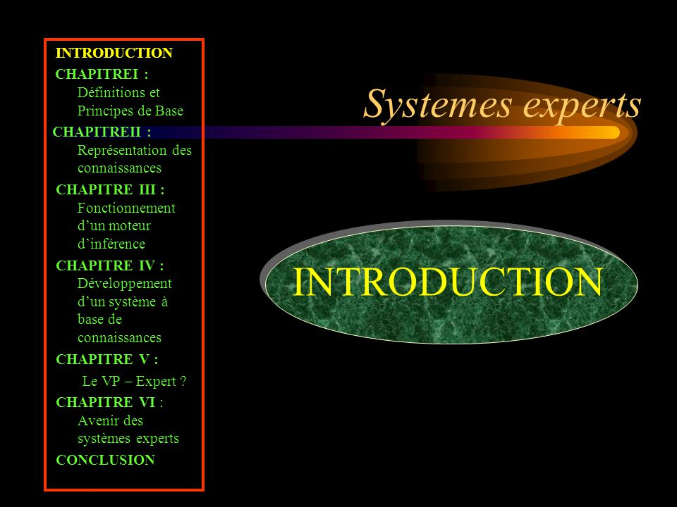 Systemes experts INTRODUCTION INTRODUCTION