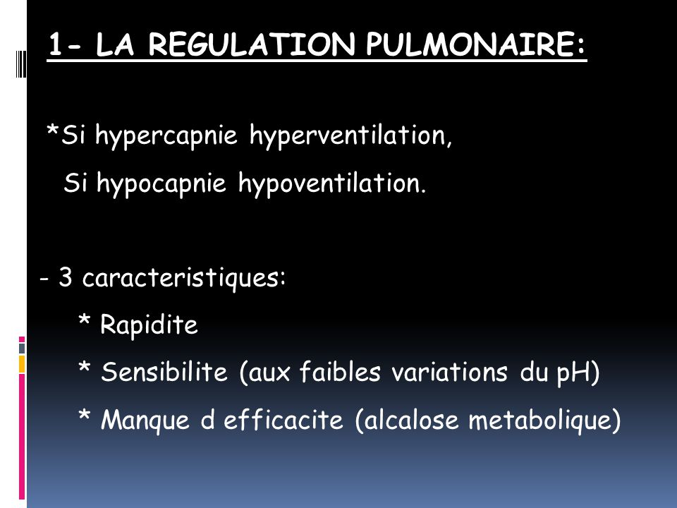 1- LA REGULATION PULMONAIRE: