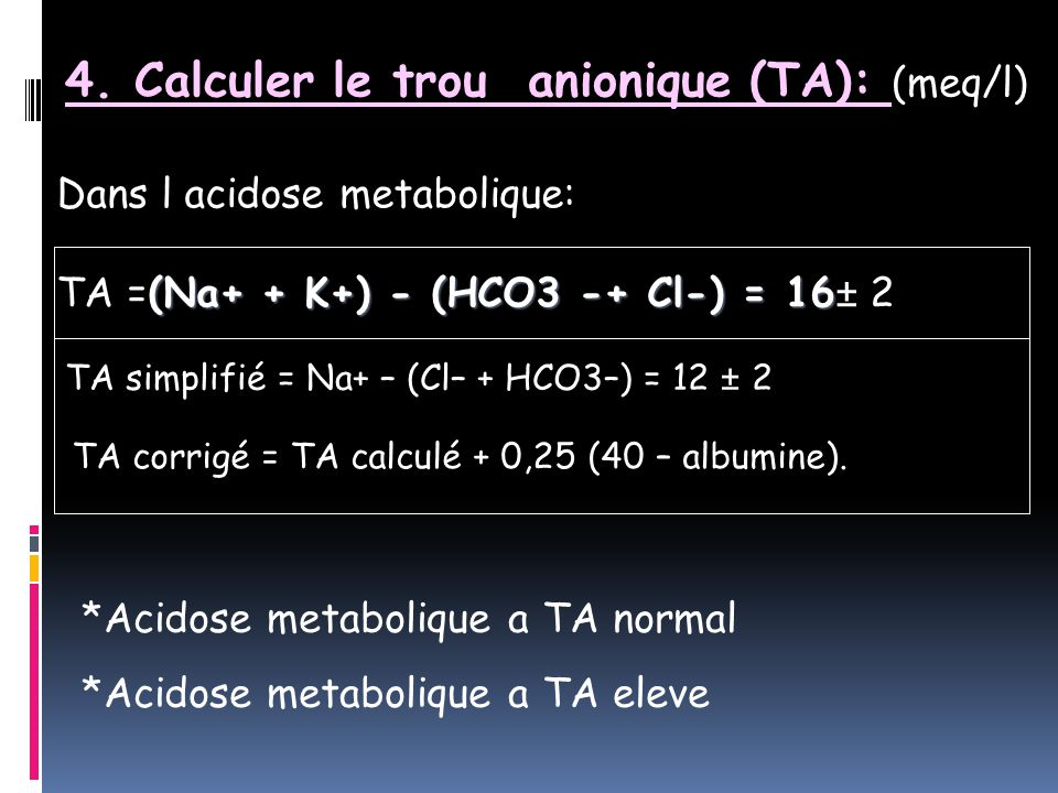 4. Calculer le trou anionique (TA): (meq/l)