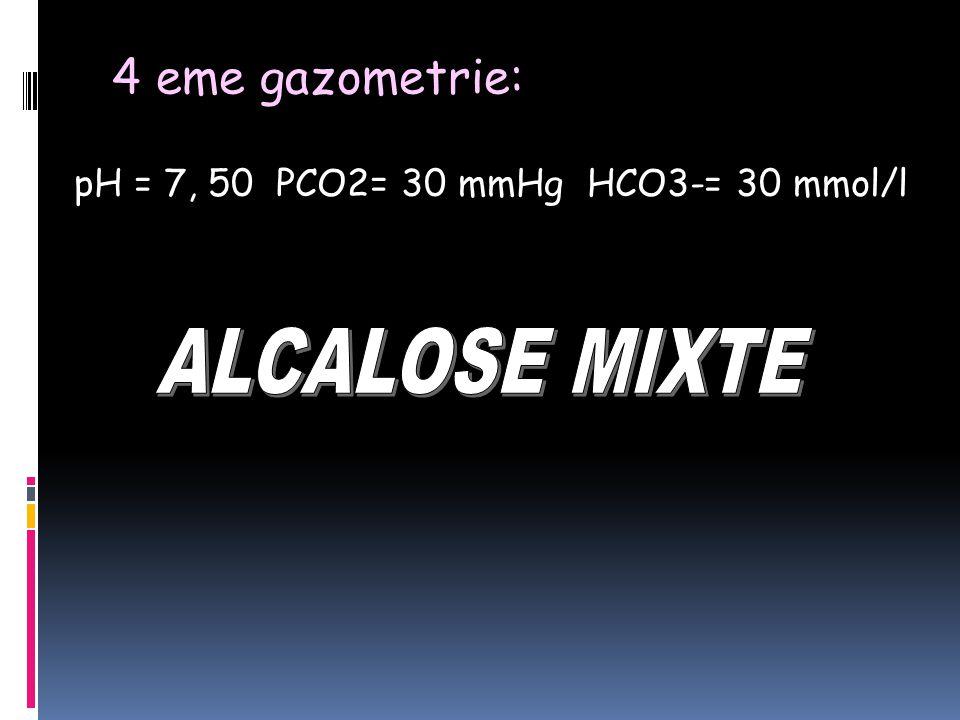 4 eme gazometrie: ALCALOSE MIXTE