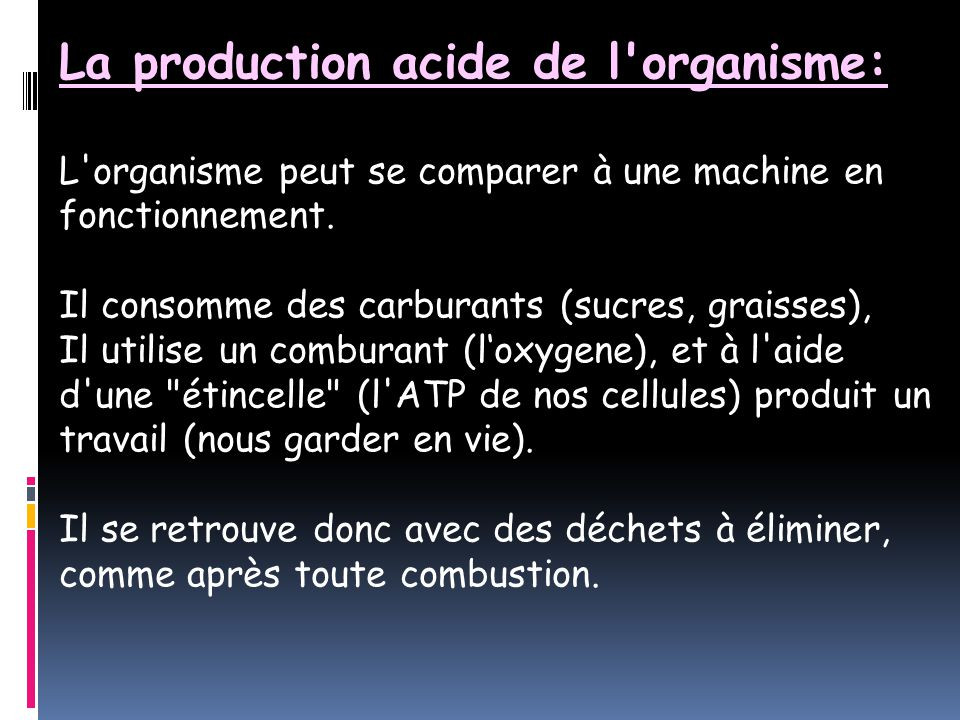 La production acide de l organisme: