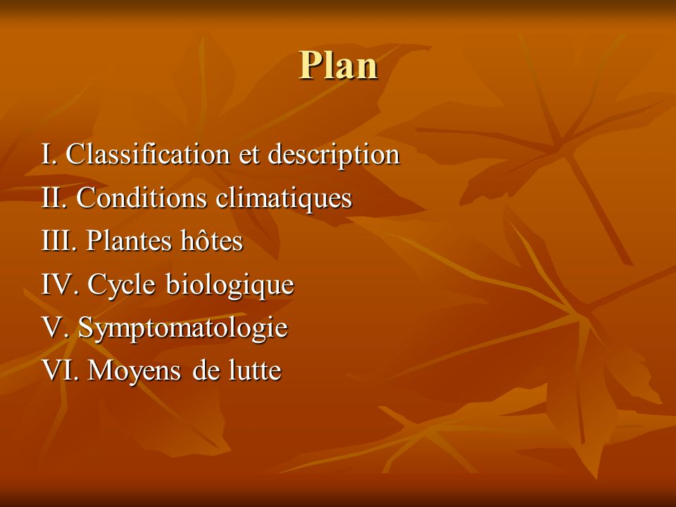 Plan I. Classification et description II. Conditions climatiques